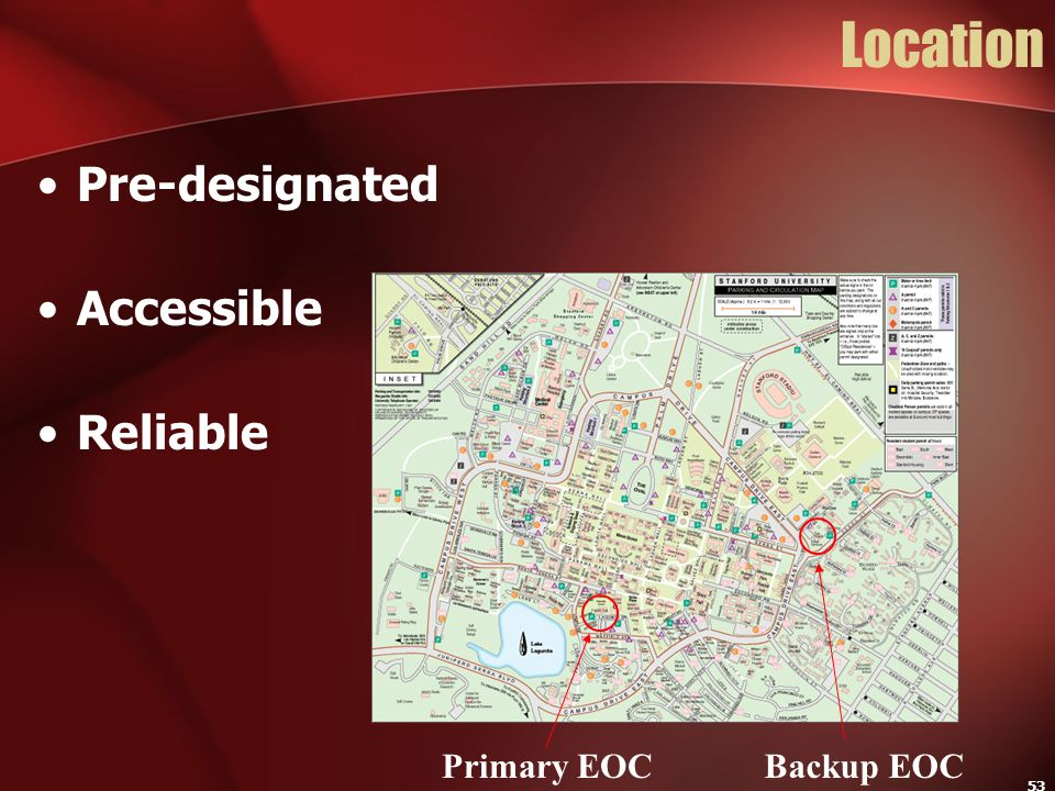 Location Pre-designated Accessible Reliable Primary EOC Backup EOC
