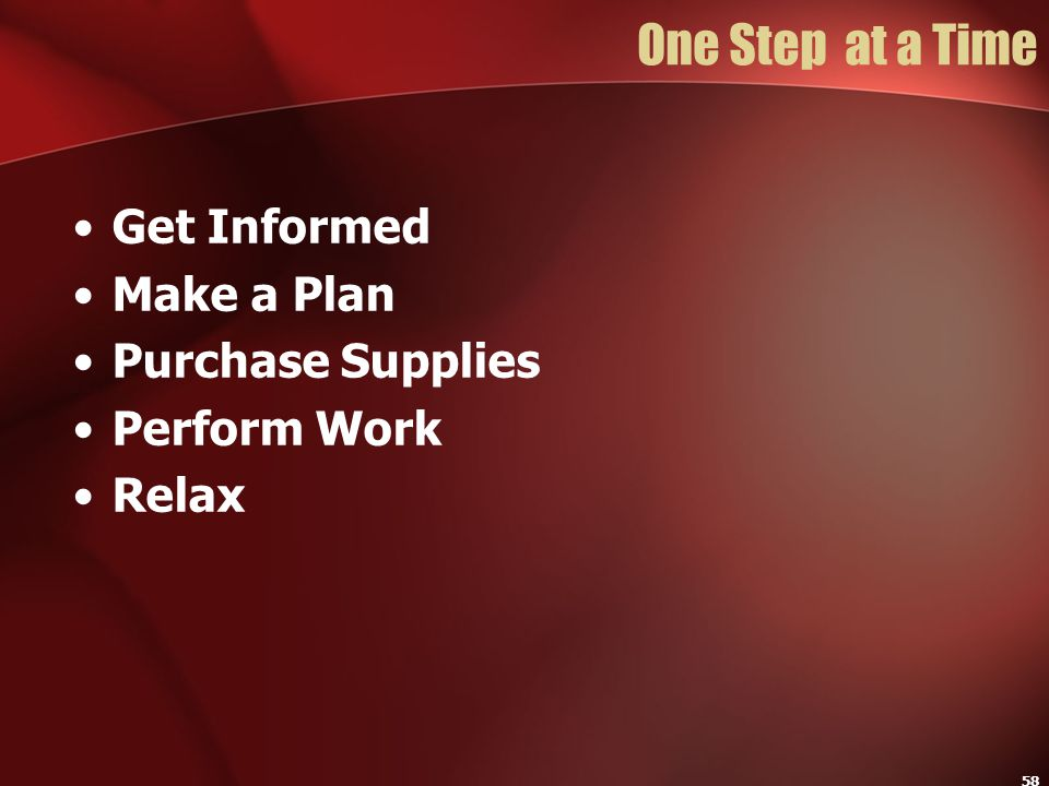 One Step at a Time Get Informed Make a Plan Purchase Supplies