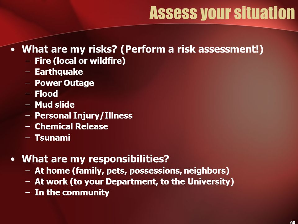 Assess your situation What are my risks (Perform a risk assessment!)
