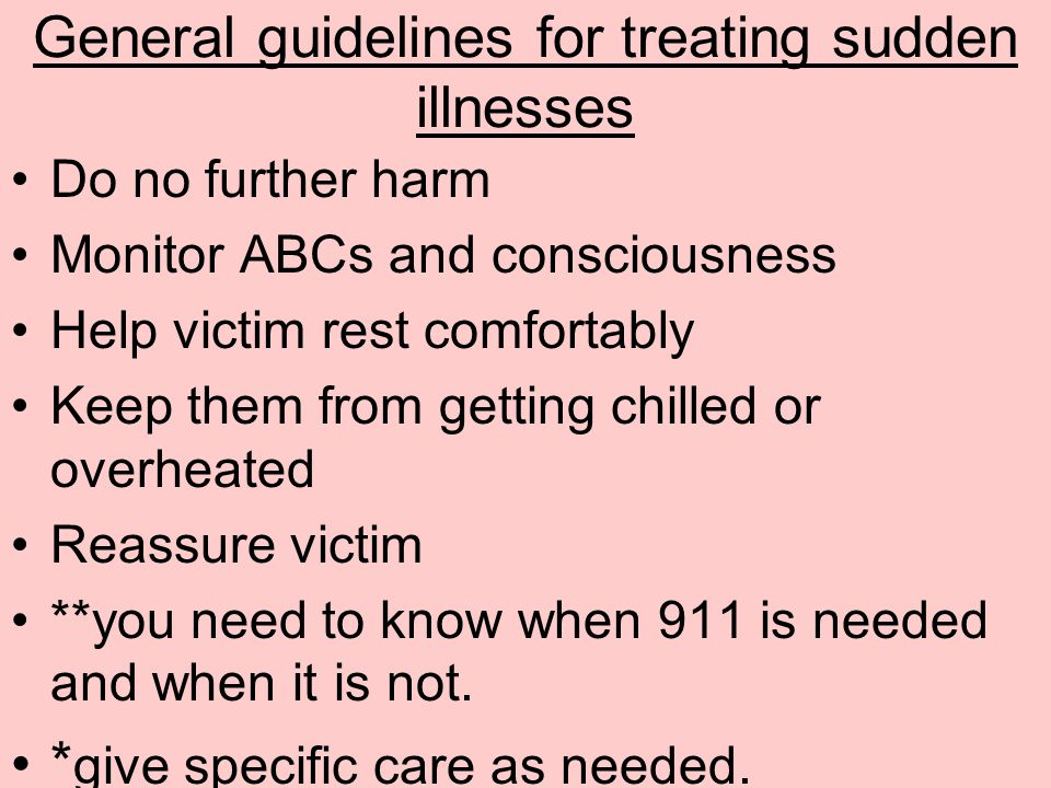General guidelines for treating sudden illnesses