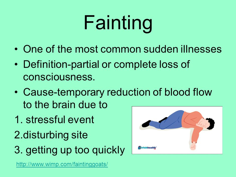 Fainting One of the most common sudden illnesses