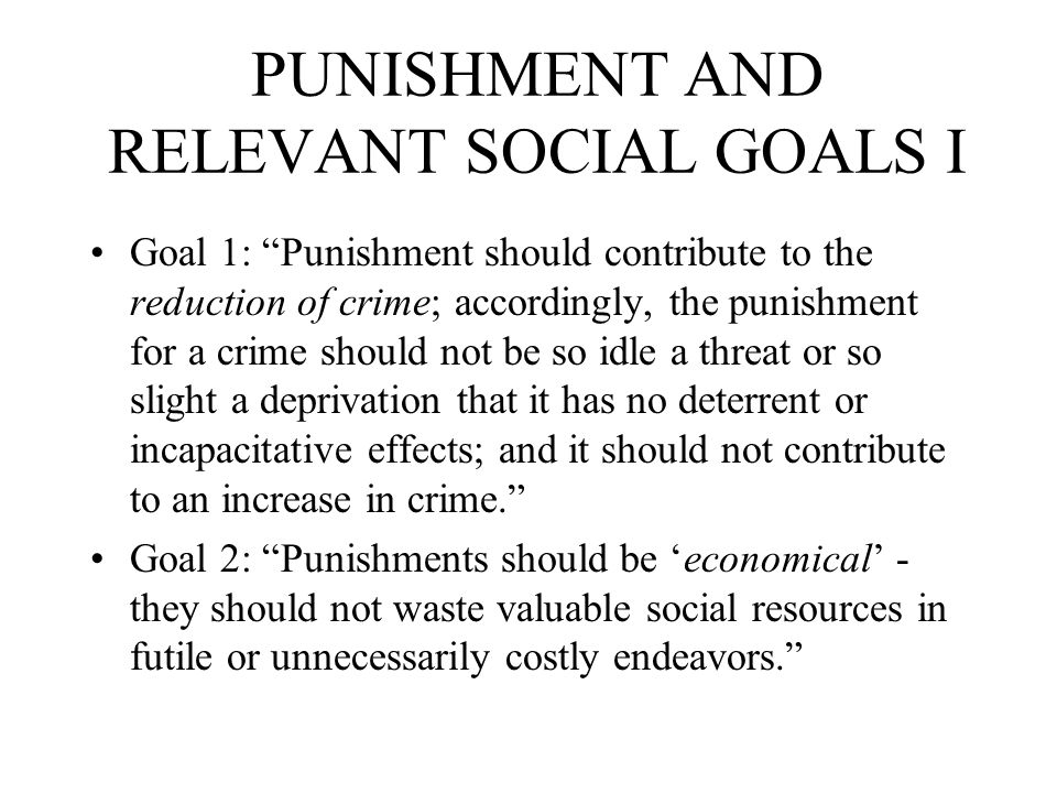 PUNISHMENT AND RELEVANT SOCIAL GOALS I