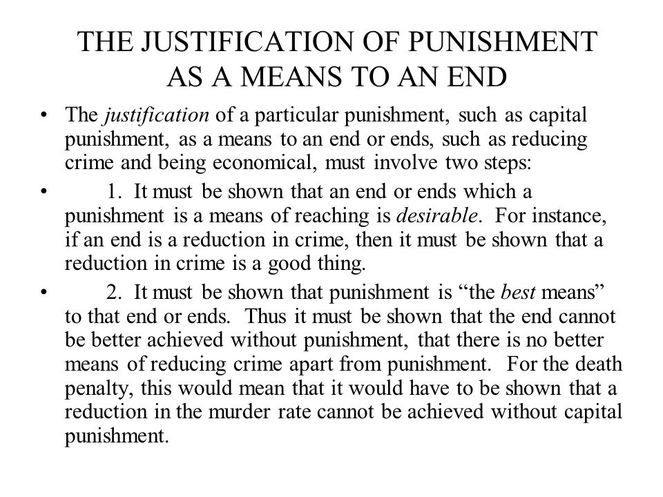 THE JUSTIFICATION OF PUNISHMENT AS A MEANS TO AN END
