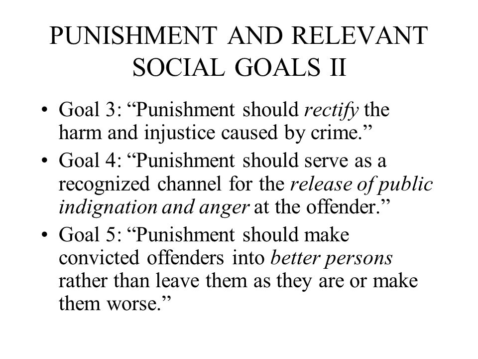 PUNISHMENT AND RELEVANT SOCIAL GOALS II