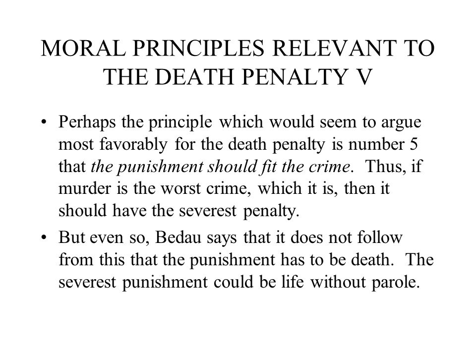 MORAL PRINCIPLES RELEVANT TO THE DEATH PENALTY V