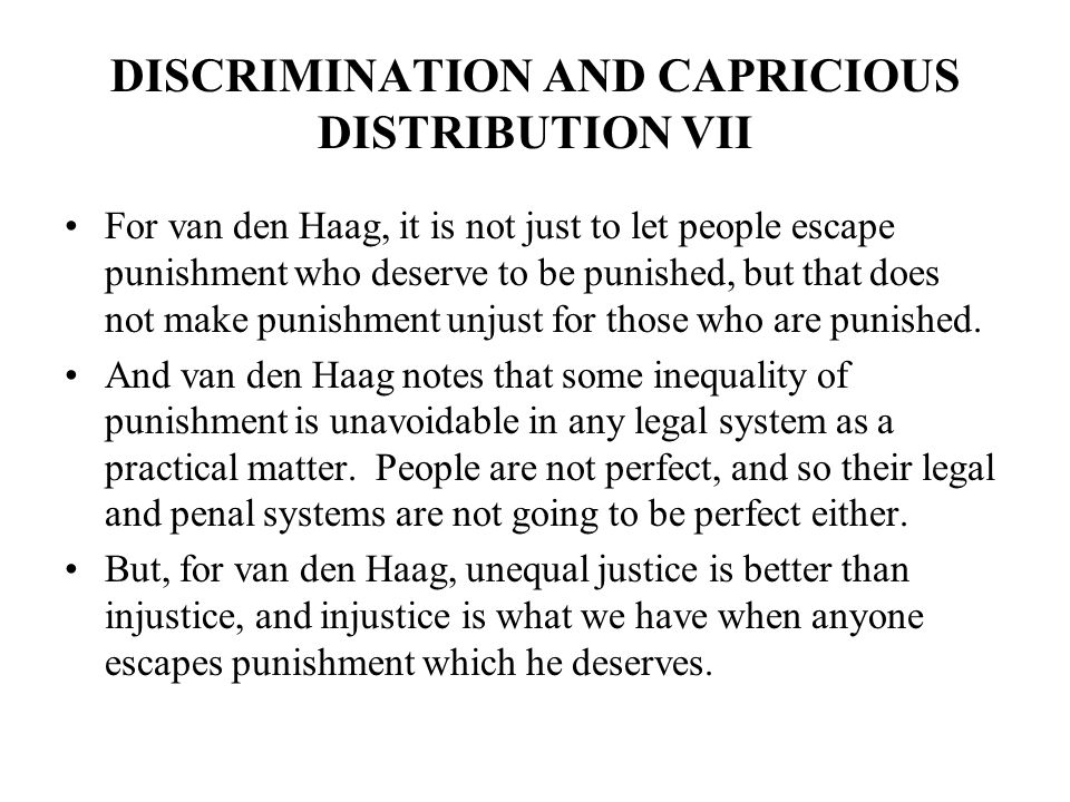 DISCRIMINATION AND CAPRICIOUS DISTRIBUTION VII