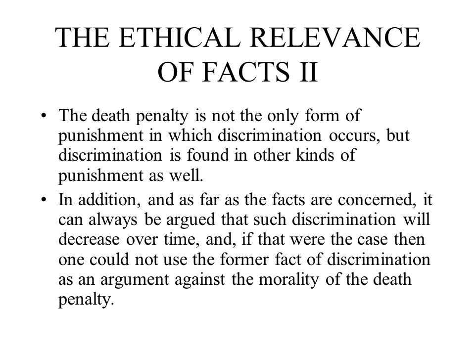 THE ETHICAL RELEVANCE OF FACTS II