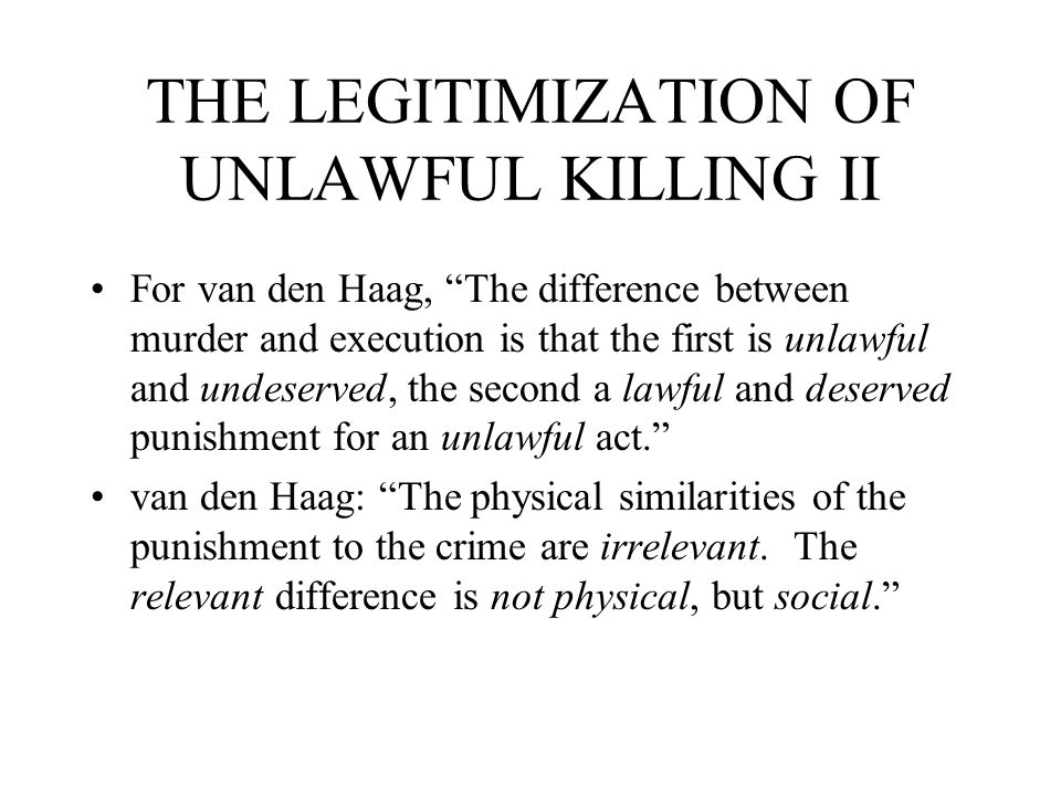 THE LEGITIMIZATION OF UNLAWFUL KILLING II