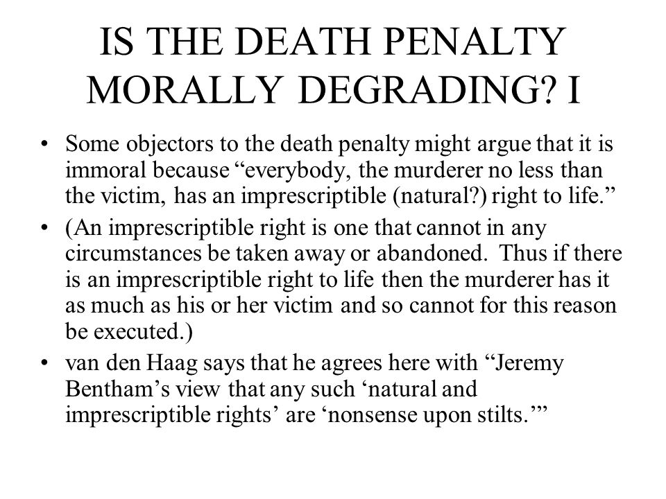 IS THE DEATH PENALTY MORALLY DEGRADING I
