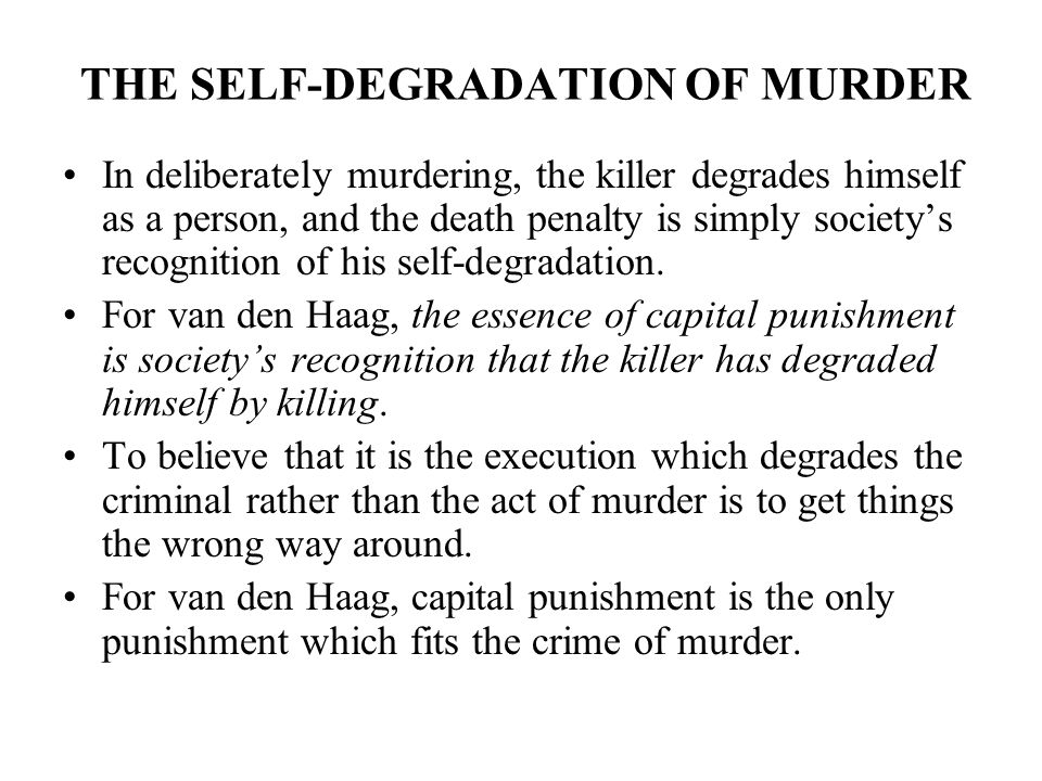 capital punishment only punishment that fits the crime The question is, does the punishment fit the crime  capital punishment is as  fundamentally wrong as a cure for crime as charity is wrong as a cure for poverty   if people are good only because they fear punishment, and hope for reward,.
