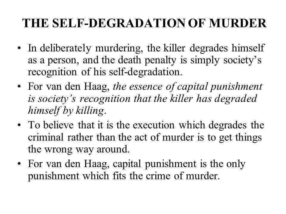THE SELF-DEGRADATION OF MURDER