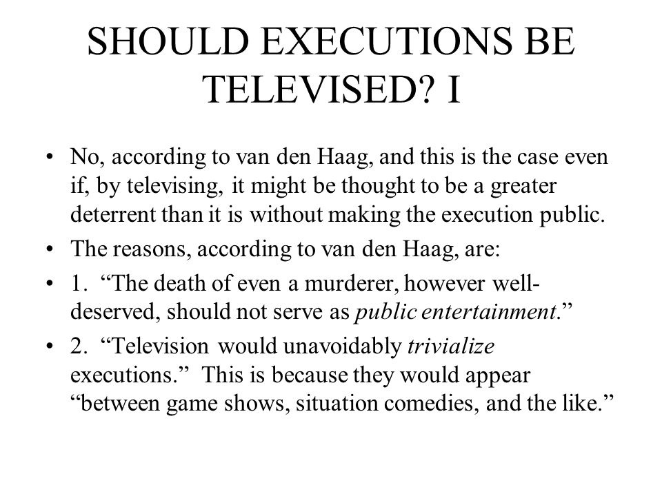 SHOULD EXECUTIONS BE TELEVISED I