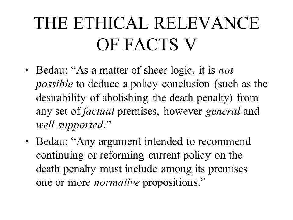 THE ETHICAL RELEVANCE OF FACTS V