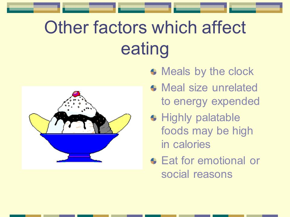 Other factors which affect eating