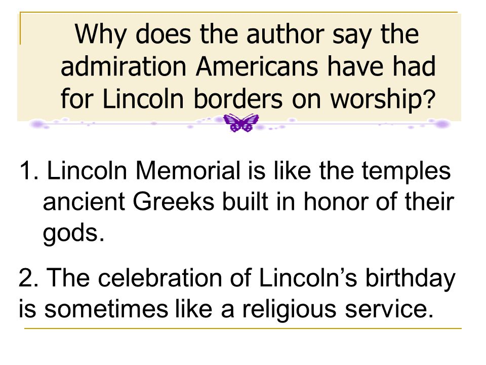 Why does the author say the admiration Americans have had for Lincoln borders on worship