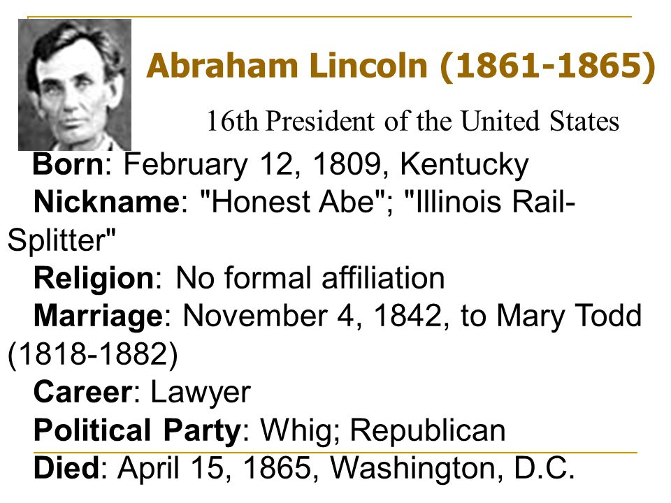 Abraham Lincoln (1861-1865) 16th President of the United States
