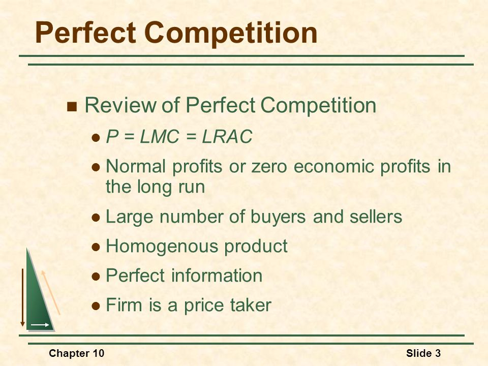 Perfect Competition Review of Perfect Competition P = LMC = LRAC