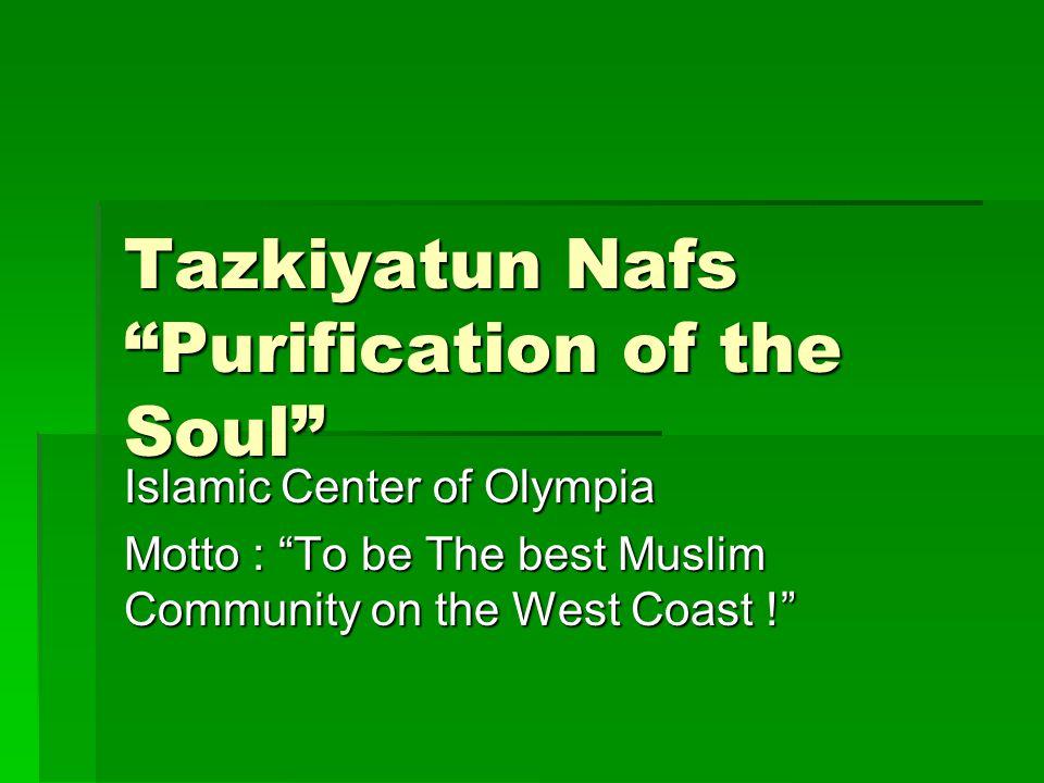 Tazkiyatun Nafs Purification of the Soul