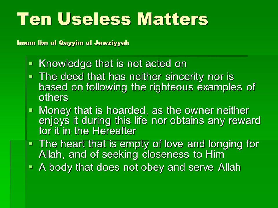 Ten Useless Matters Imam Ibn ul Qayyim al Jawziyyah