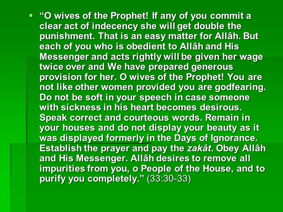 O wives of the Prophet.