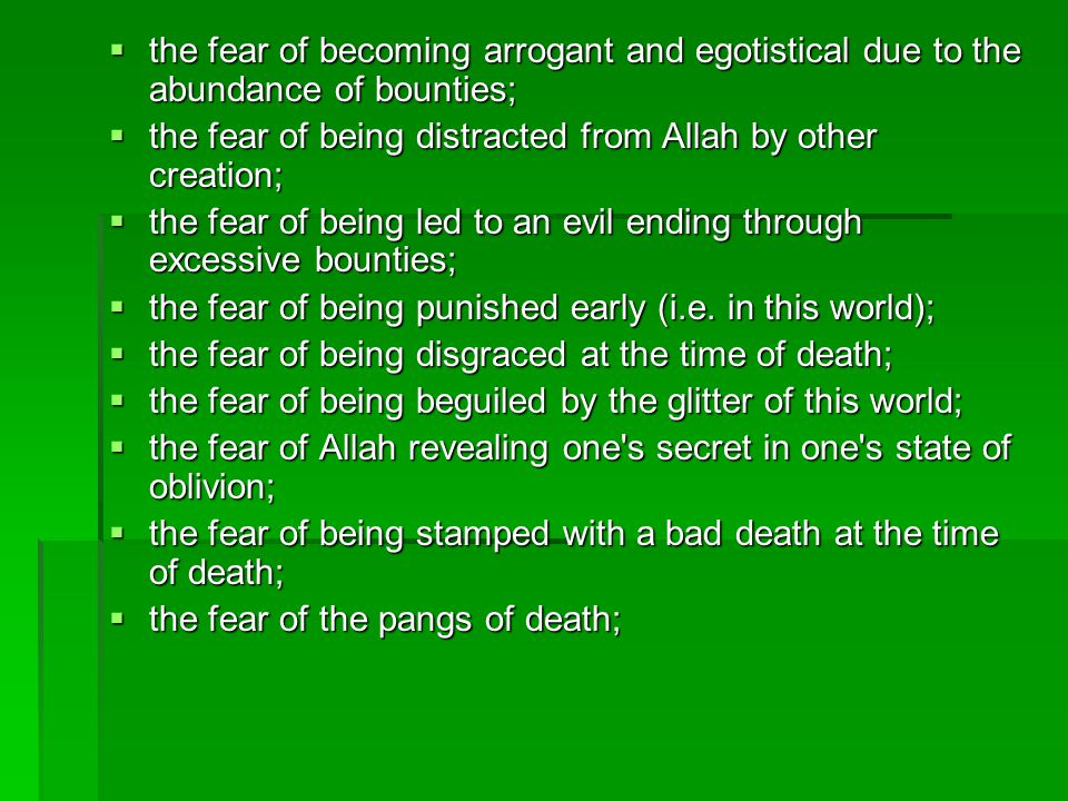 the fear of becoming arrogant and egotistical due to the abundance of bounties;