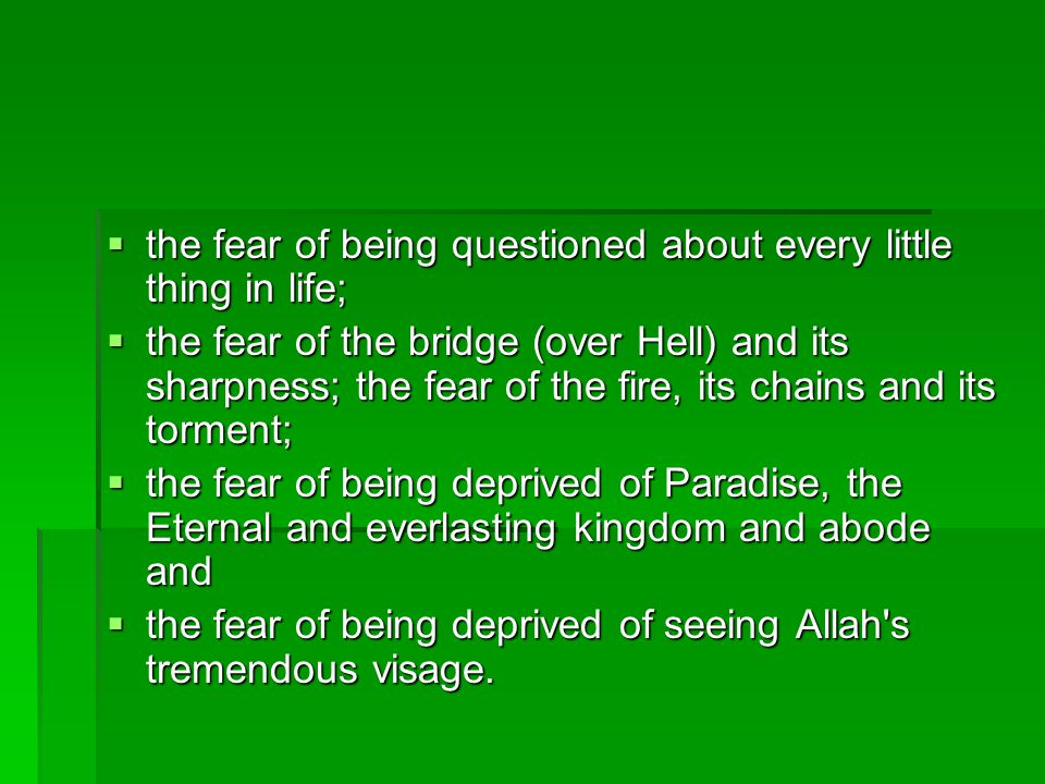 the fear of being questioned about every little thing in life;