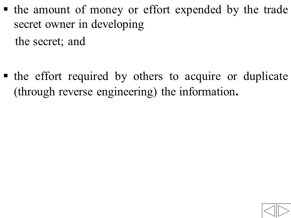 the amount of money or effort expended by the trade secret owner in developing