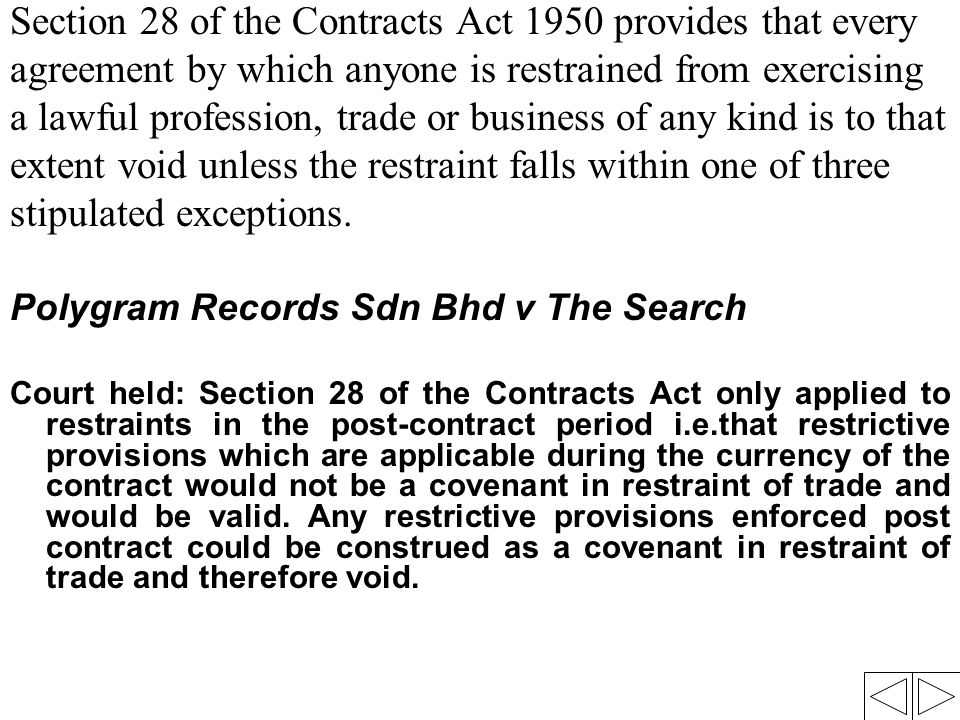 Section 28 of the Contracts Act 1950 provides that every