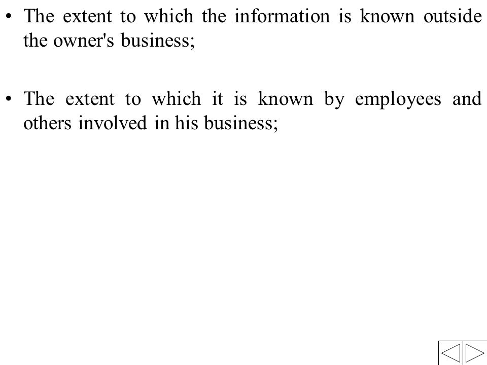 The extent to which the information is known outside the owner s business;