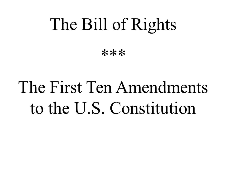 The First Ten Amendments to the U.S. Constitution