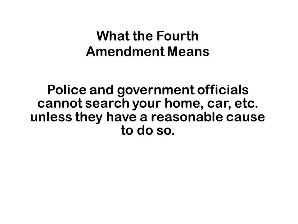 What the Fourth Amendment Means.
