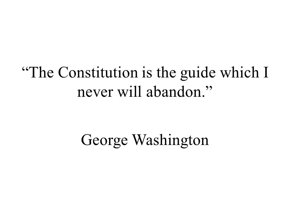 The Constitution is the guide which I never will abandon.