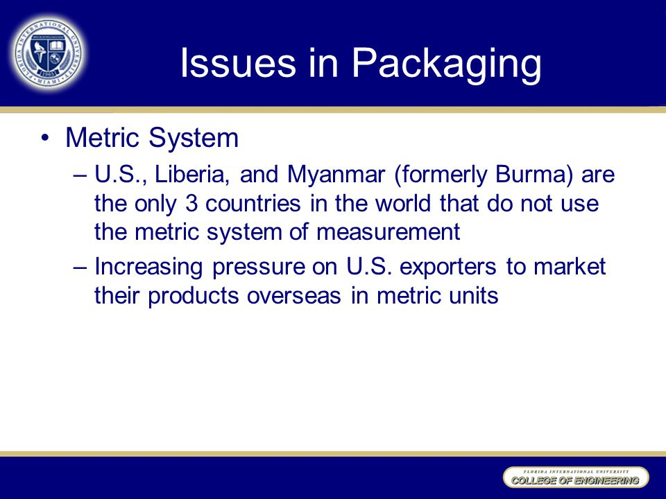 Issues in Packaging Metric System