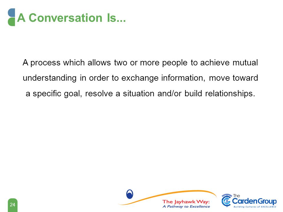 A Conversation Is...