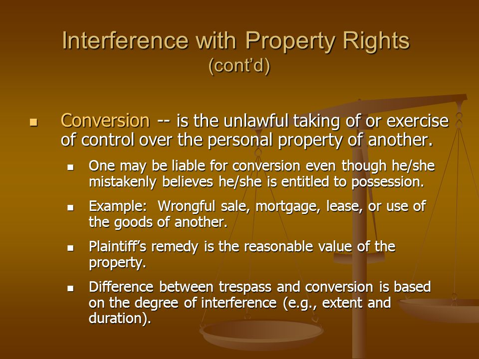 Interference with Property Rights (cont'd)