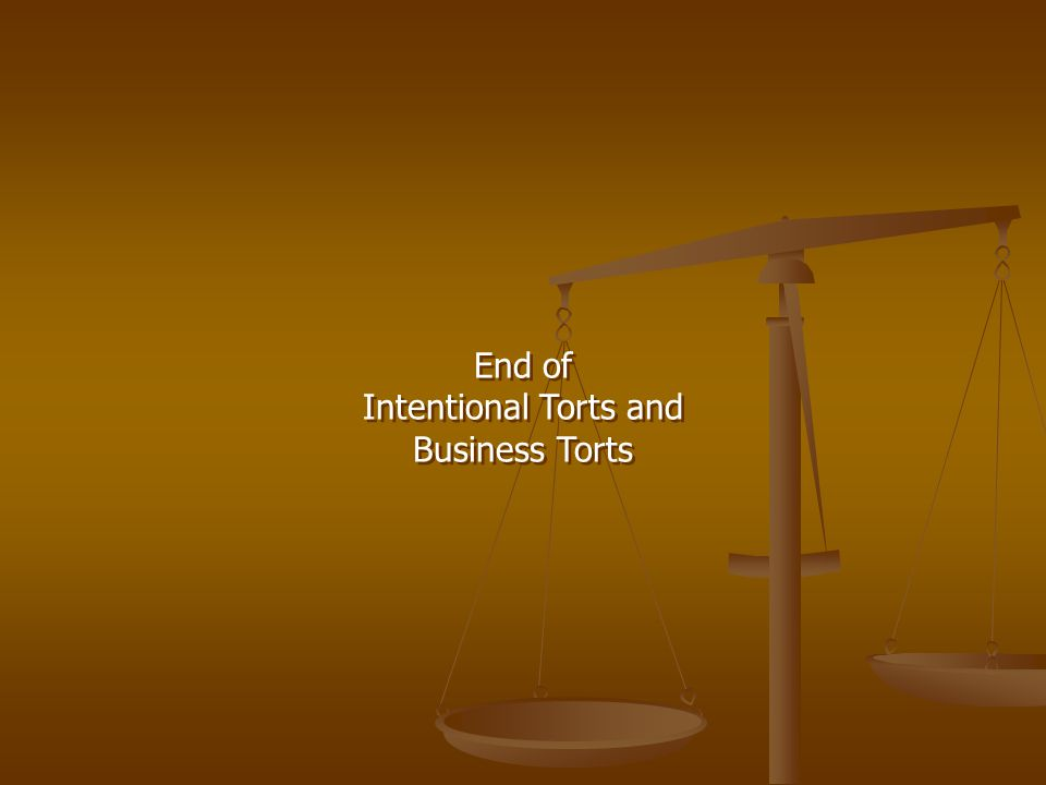End of Intentional Torts and Business Torts