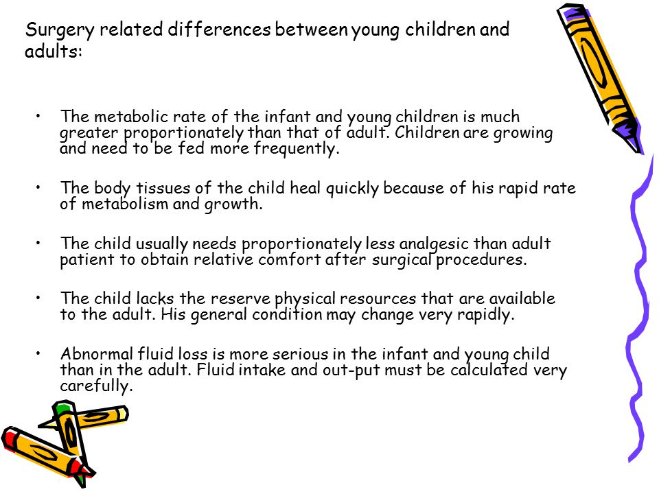 Surgery related differences between young children and adults: