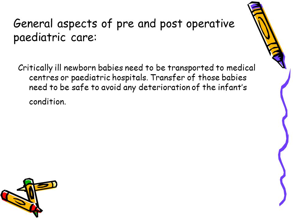 General aspects of pre and post operative paediatric care:
