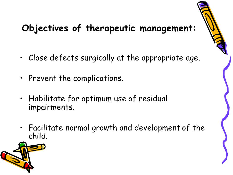 Objectives of therapeutic management: