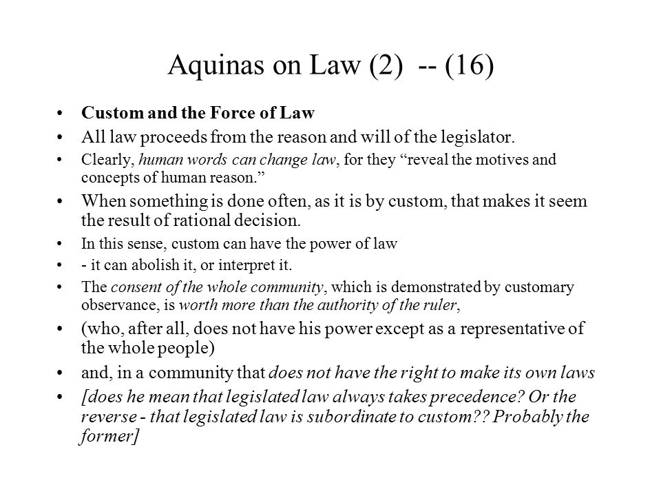 Aquinas on Law (2) -- (16) Custom and the Force of Law