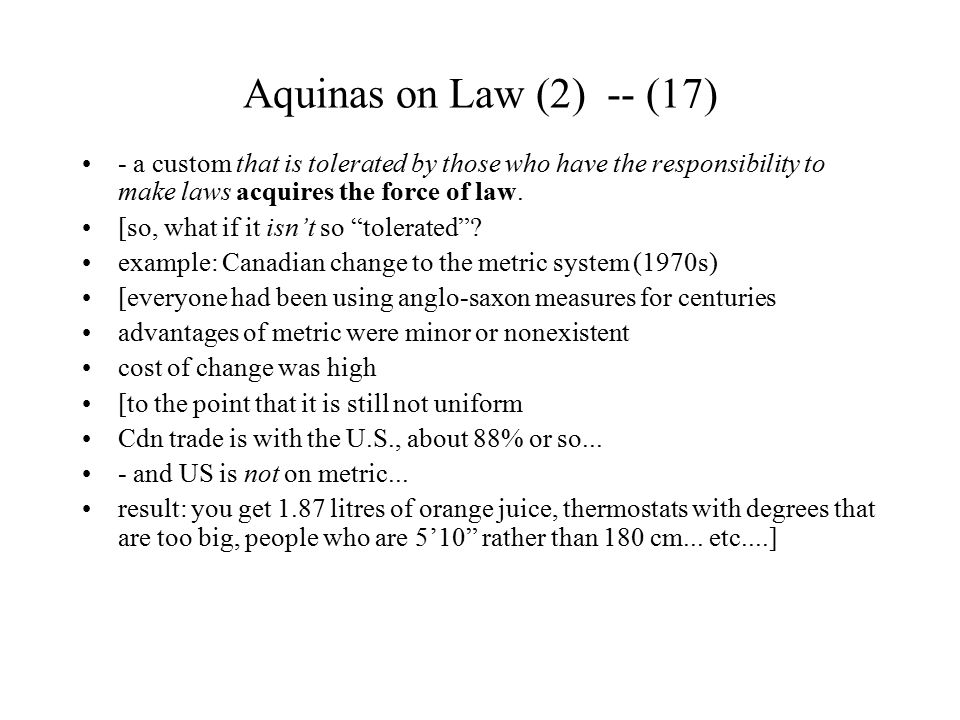 Aquinas on Law (2) -- (17) - a custom that is tolerated by those who have the responsibility to make laws acquires the force of law.