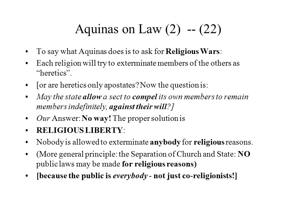 Aquinas on Law (2) -- (22) To say what Aquinas does is to ask for Religious Wars: