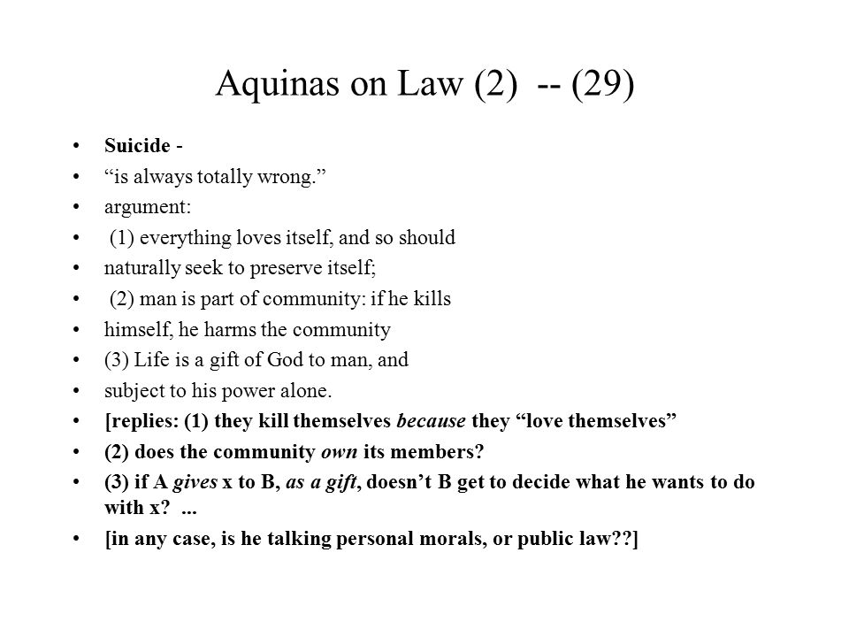 Aquinas on Law (2) -- (29) Suicide - is always totally wrong.