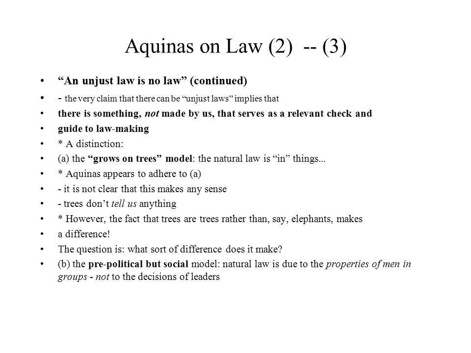 Aquinas on Law (2) -- (3) An unjust law is no law (continued)