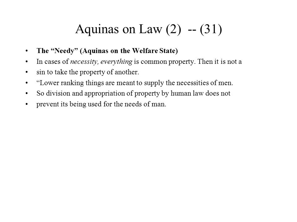 Aquinas on Law (2) -- (31) The Needy (Aquinas on the Welfare State)