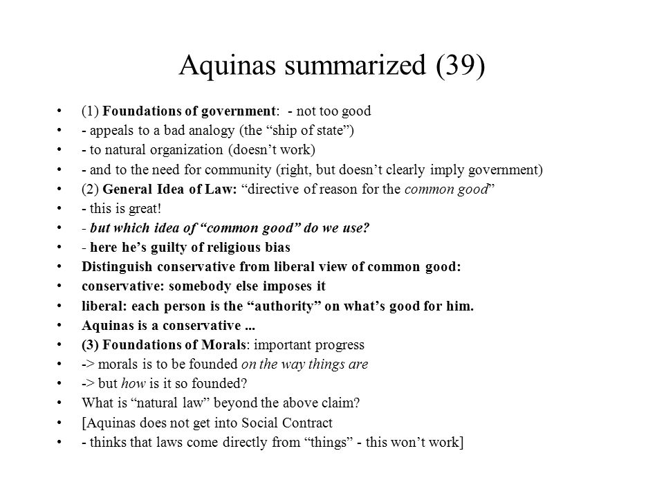Aquinas summarized (39) (1) Foundations of government: - not too good