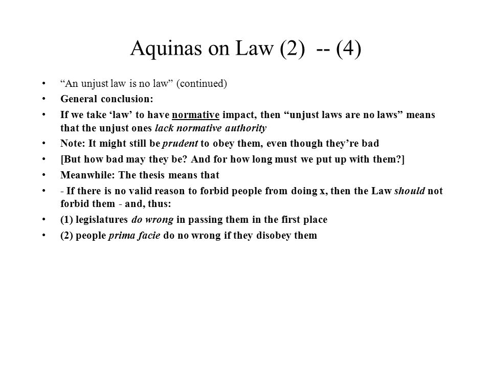 Aquinas on Law (2) -- (4) An unjust law is no law (continued)