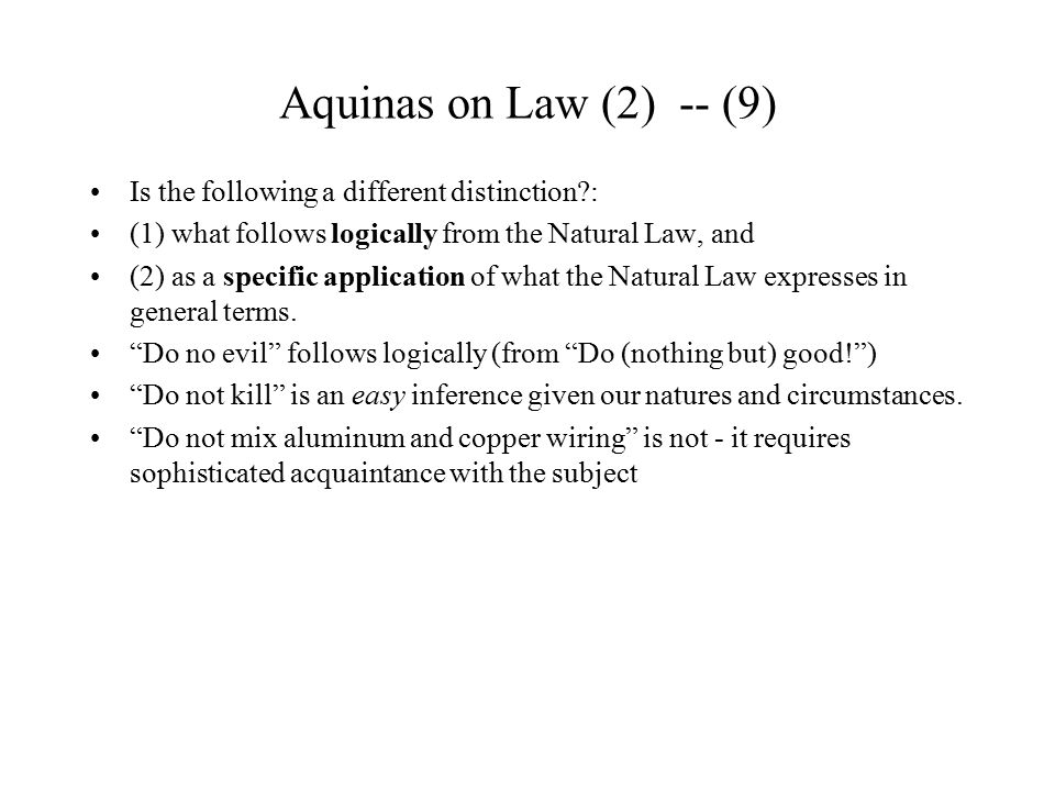Aquinas on Law (2) -- (9) Is the following a different distinction :