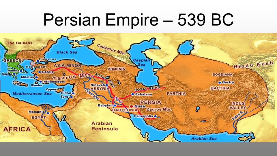 Persian Empire – 539 BC