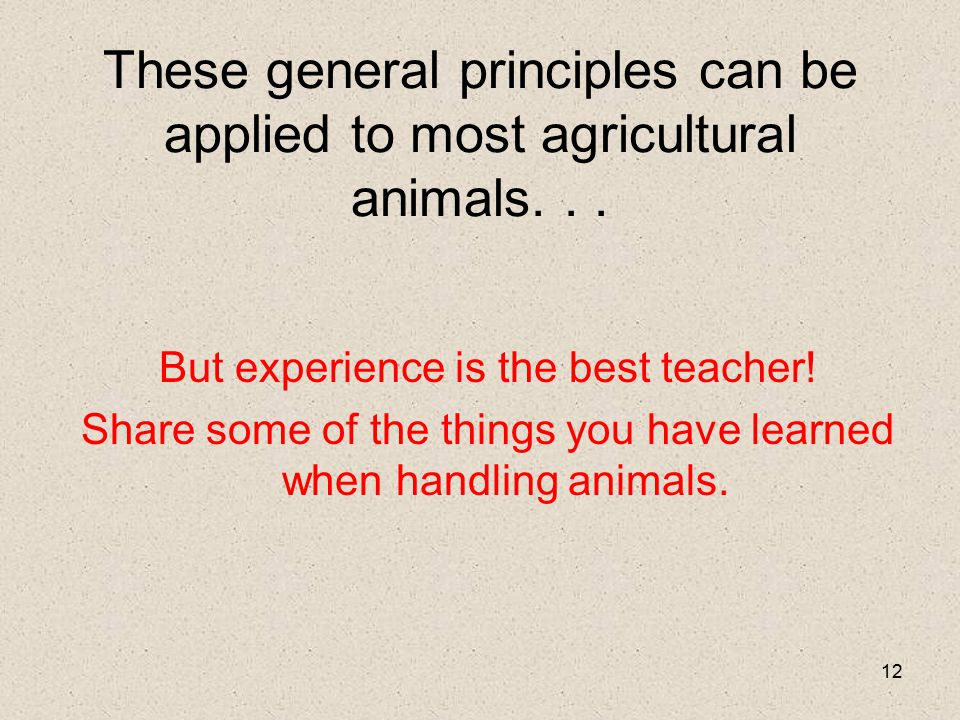 These general principles can be applied to most agricultural animals. . .
